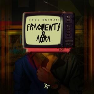 EP: Arol $kinzie – Fragments & Aura