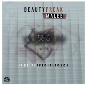 Beauty Freak  – My Beauty (InQfive Special Touch) Ft Malee