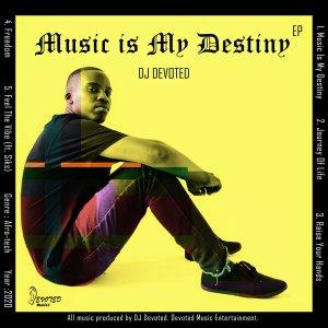 EP: DJ Devoted – Music Is My Destiny [Zip File]
