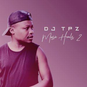 EP: DJ TPZ – Music Heals 2