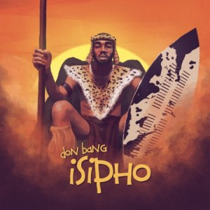 ALBUM: Don Bang – Isipho
