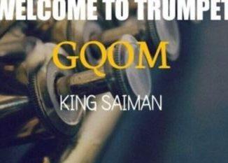 King Saiman – Welcome To Trumpet GQOM