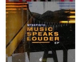 Mtsepisto – Music Speaks Louder