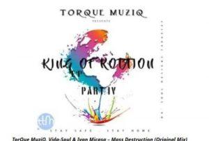 TorQue MuziQ – Mass Destruction (Original Mix) Ft. Vida-Soul & Ivan Micasa