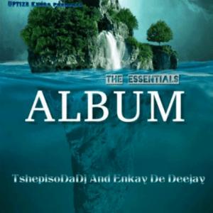 ALBUM: TshepisoDaDj & Enkay De Deejay – The Essentials