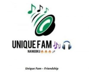 Unique Fam – Friendship