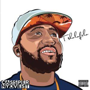 ALBUM: Cassper Nyovest – Tsholofelo