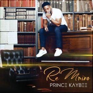 ALBUM: Prince Kaybee – Re Mmino