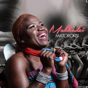 ALBUM: Makhadzi – Matorokisi