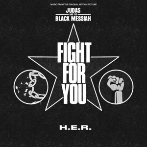 """H.E.R. – Fight For You (From the Original Motion Picture """"Judas and the Black Messiah"""")"""