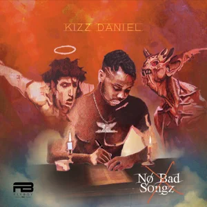 ALBUM: Kizz Daniel – No Bad Songz