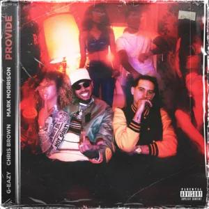 G-Eazy – Provide (feat. Chris Brown & Mark Morrison)