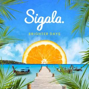 ALBUM: Sigala – Brighter Days
