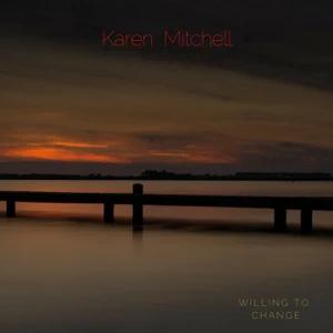 ALBUM: Karen Mitchell – Willing to Change