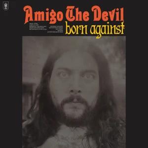 ALBUM: Amigo the Devil – Born Against