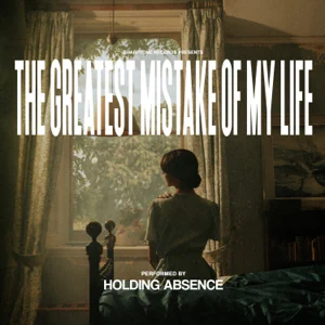 ALBUM: Holding Absence – The Greatest Mistake of My Life