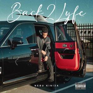 ALBUM: Nebu Kiniza – Back2Lyfe