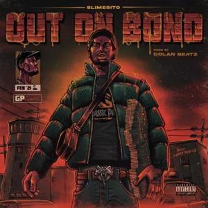 ALBUM: Slimesito & Dolan Beatz – Out On Bond