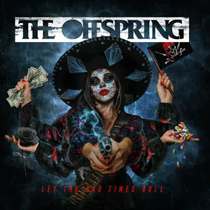 ALBUM: The Offspring – Let The Bad Times Roll