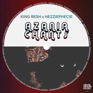 ALBUM: KingBesh & HezziePhecie – Azania Chants – EP