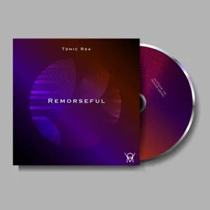 Tonic Rsa – Remorseful – EP