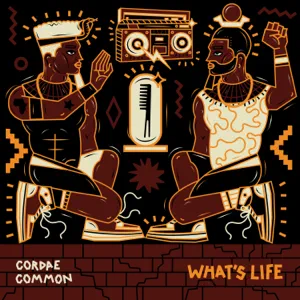 """Cordae and Common – What's Life (From """"Liberated / Music For the Movement Vol. 3"""")"""