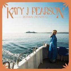 Katy J Pearson – Return (Remixes) – EP