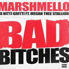 Marshmello x Nitti Gritti – Bad Bitches (Feat. Megan Thee Stallion)