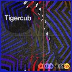 ALBUM: Tigercub – As Blue as Indigo