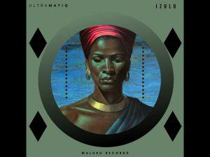 UltraMatiq – Izulu (Original Mix)