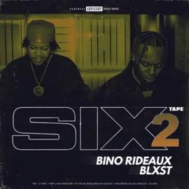 ALBUM: Blxst & Bino Rideaux – Sixtape 2