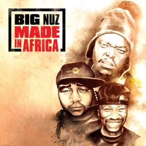 ALBUM: Big Nuz – Made in Africa