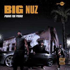 ALBUM: Big Nuz – Pound for Pound