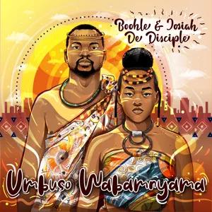 ALBUM: Boohle & Josiah De Disciple – Umbuso Wabam'nyama