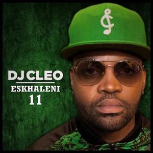 ALBUM: DJ Cleo – Eskhaleni 11
