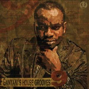 ALBUM: DJ Ganyani – Ganyani's House Grooves 9
