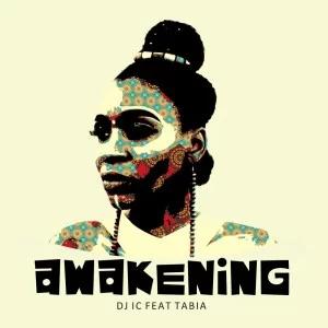 Album: DJ IC – Awakening Ft. Tabia (Remixes)