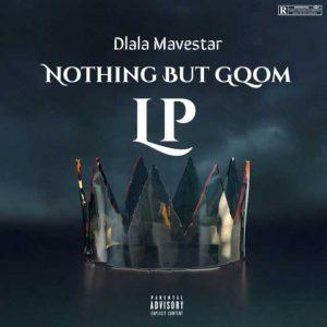 Album: Dlala Mavestar – Nothing But Gqom