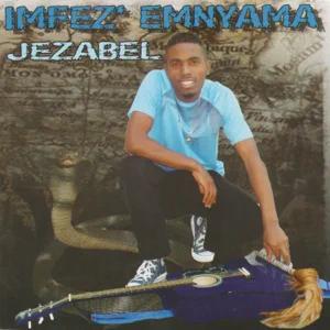 ALBUM: Imfez'emnyama – Jezabel