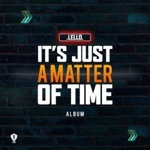 Album: Lello (Team Fam) – It's Just A Matter Of Time