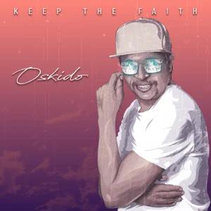 ALBUM: OSKIDO – Keep The Faith