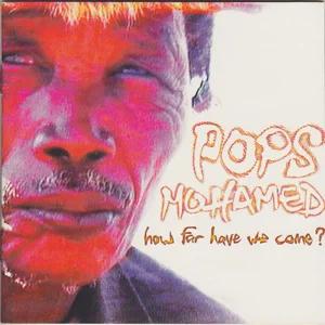 ALBUM: Pops Mohamed – How Far Have We Come?