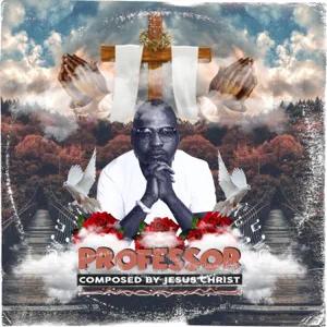 ALBUM: Professor – Composed By Jesus Christ