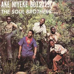 ALBUM: Soul Brothers – Ake Niyeke Botsotsi