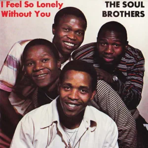 ALBUM: Soul Brothers – I Feel so Lonely Without You