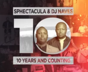 Album: Sphectacula and DJ Naves - 10 Years And Counting