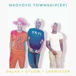 Ep: Dalas, cflow & lakwister – Nkoyoyo Township