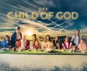 Dax - Child Of God