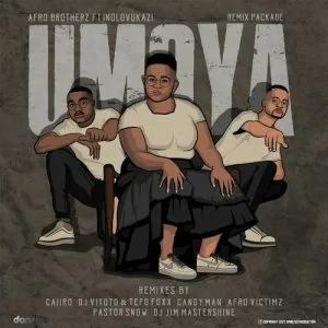 Ep: Afro Brotherz & Indlovukazi – Umoya (Remix Package)