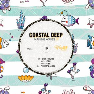 Ep: Coastal Deep – Making Waves